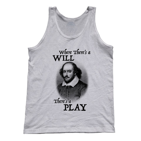 Unisex Where There's a Will There's a Play Tank Top - Funny William Shakepseare Shirt