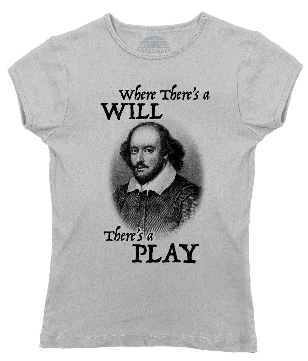 Women's Where There's a Will There's a Play Shakespeare T-Shirt