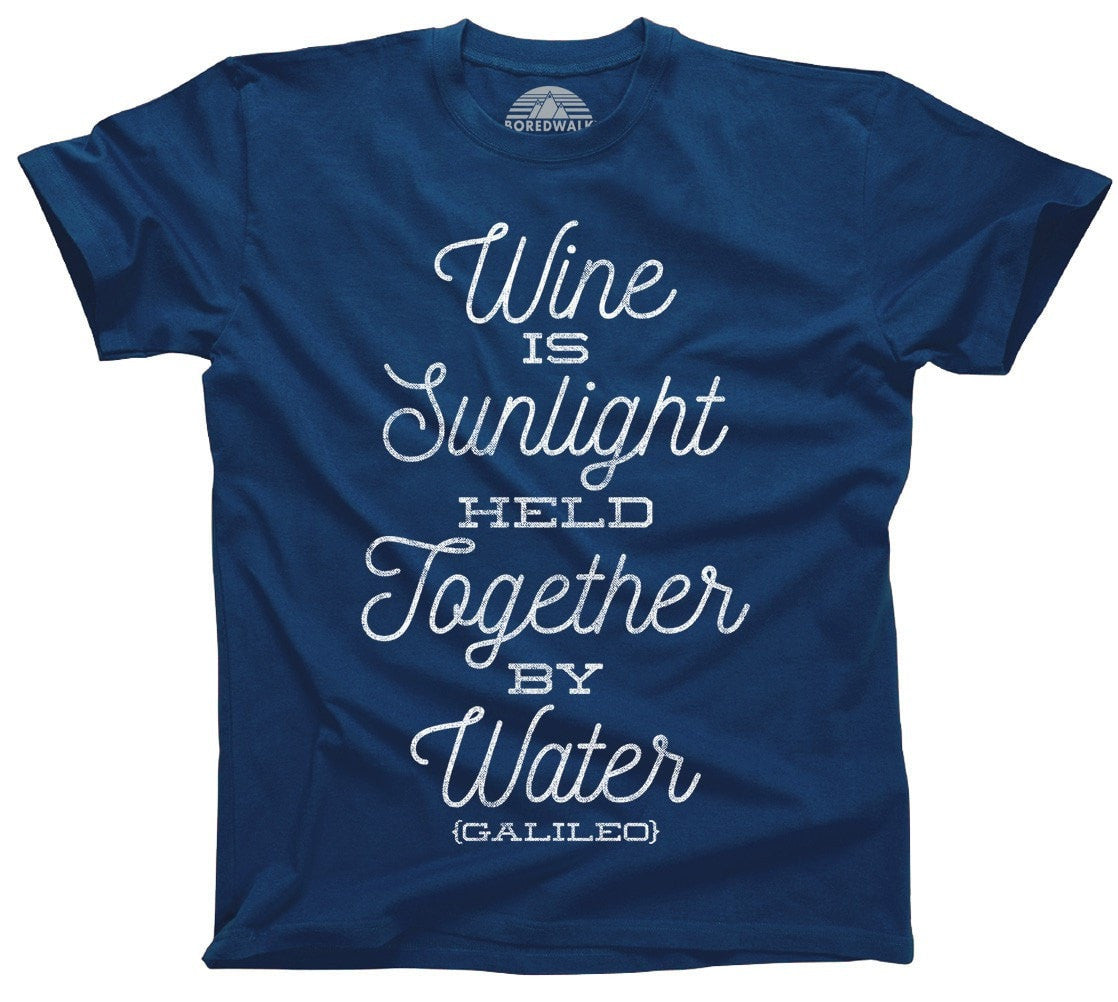 Men's Wine is Sunlight Held Together By Water T-Shirt Wine Lover Shirt