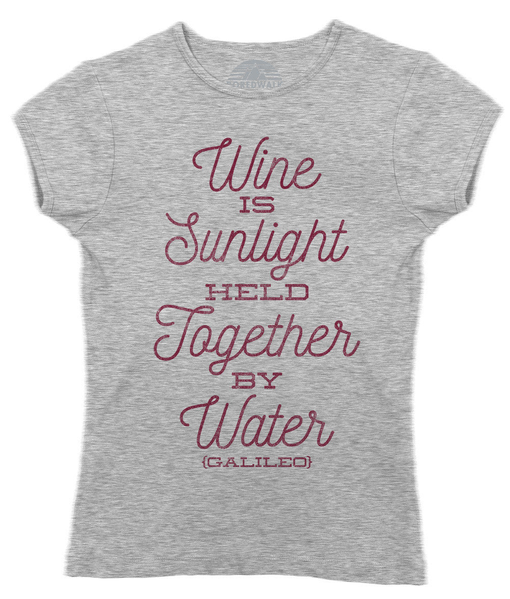 Women's Wine is Sunlight Held Together By Water T-Shirt Wine Lover Shirt