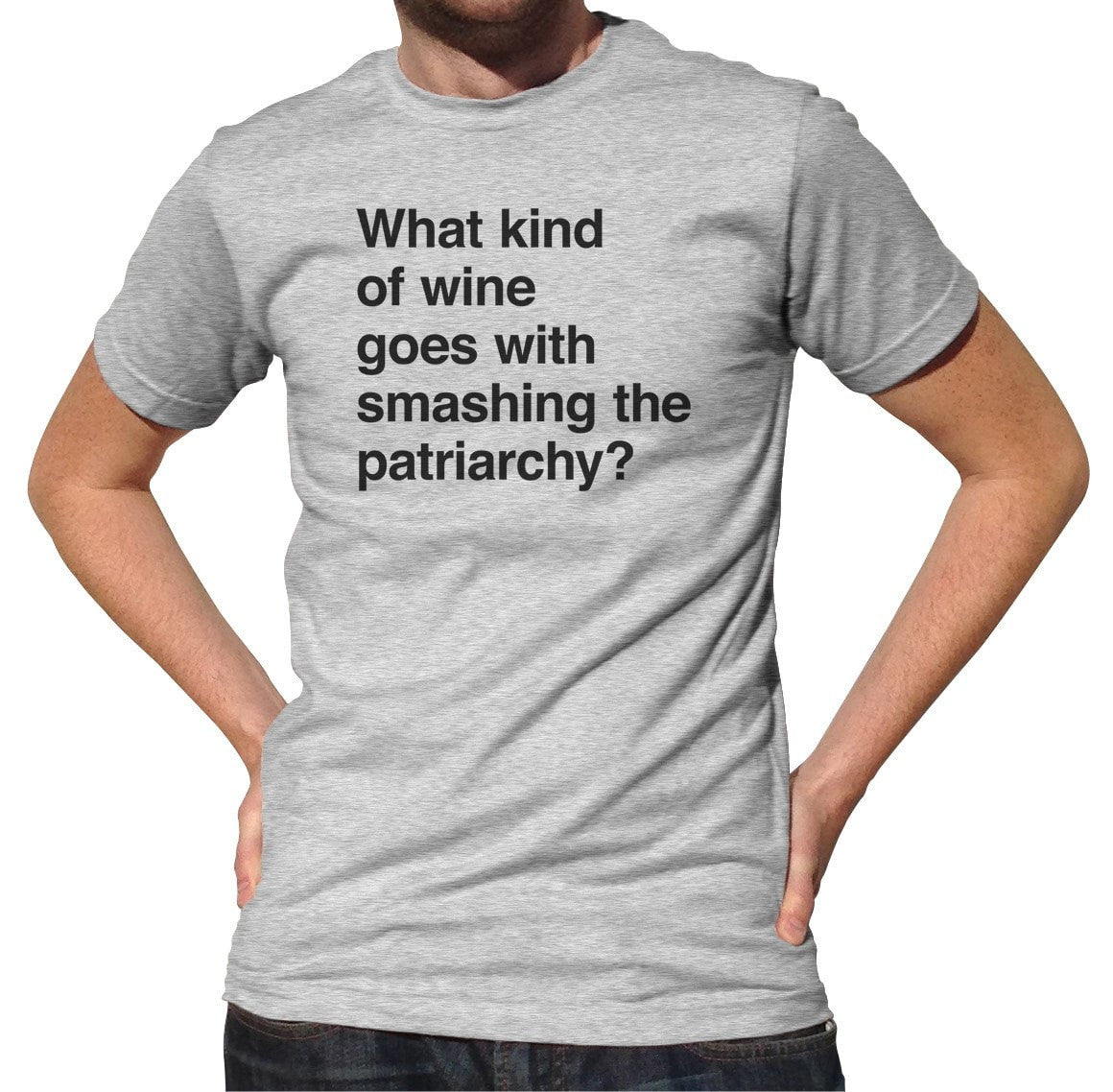 Men's What Kind of Wine Goes with Smashing the Patriarchy? T-Shirt Funny Feminist Shirt