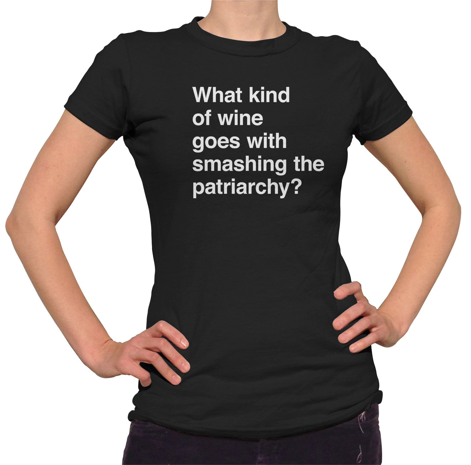 Women's What Kind of Wine Goes with Smashing the Patriarchy? T-Shirt - Funny Feminist Shirt