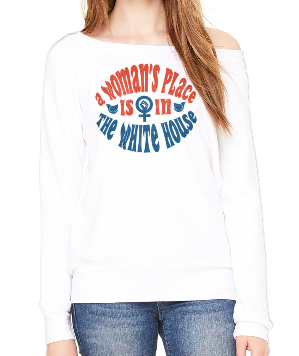 Women's A Woman's Place is in The White House Scoop Neck Fleece