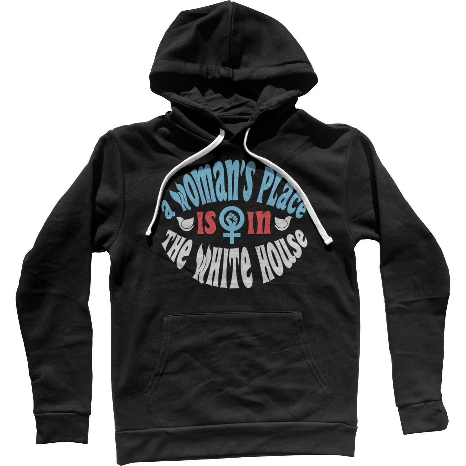 A Woman's Place is in The White House Unisex Hoodie