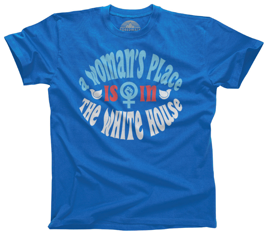 Men's A Woman's Place is in The White House T-Shirt