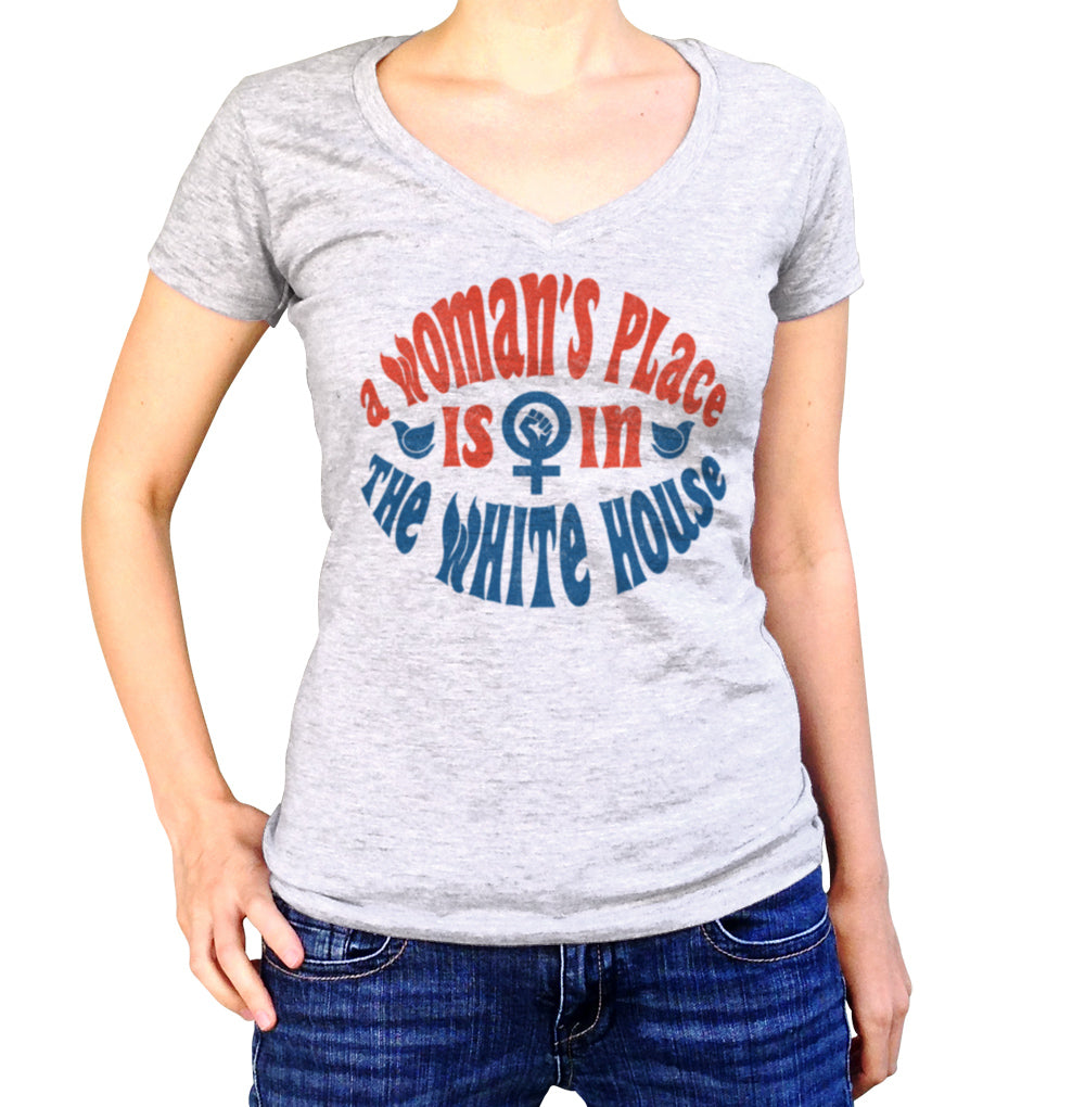 Women's A Woman's Place is in The White House Vneck T-Shirt