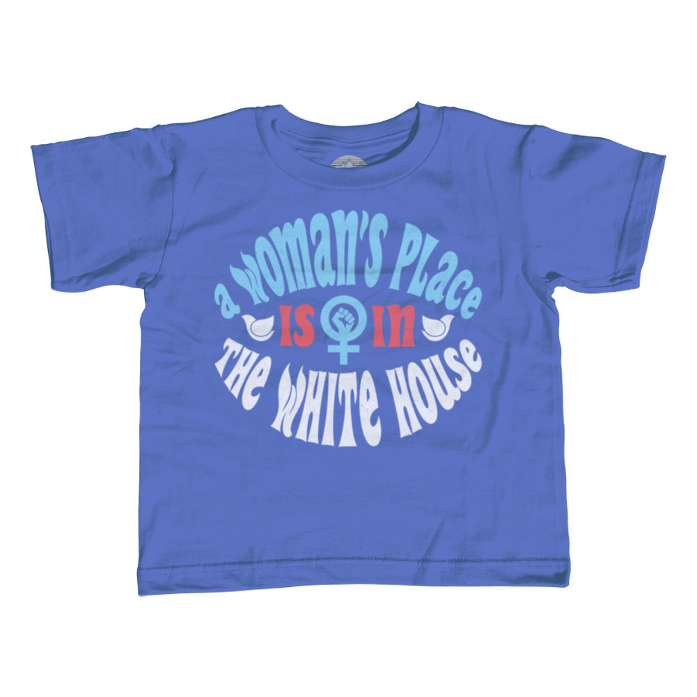 Boy's A Woman's Place is in The White House T-Shirt