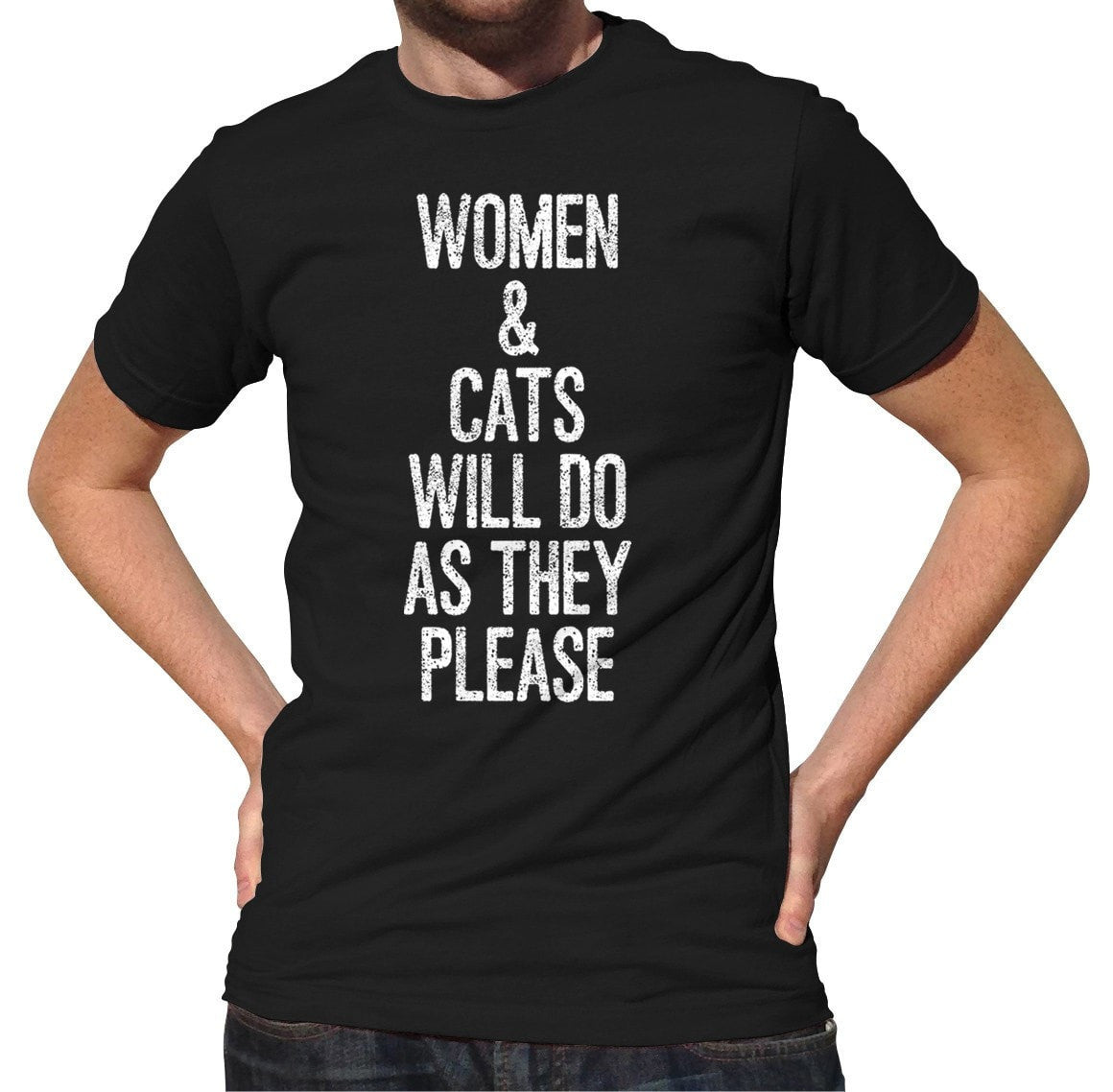 Men's Women and Cats Will Do As They Please T-Shirt Robert A. Heinlein Quote