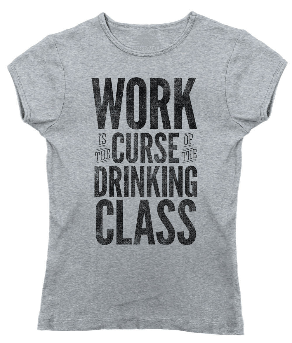 Women's Work is the Curse of the Drinking Class T-Shirt Drinking Bartender Shirt