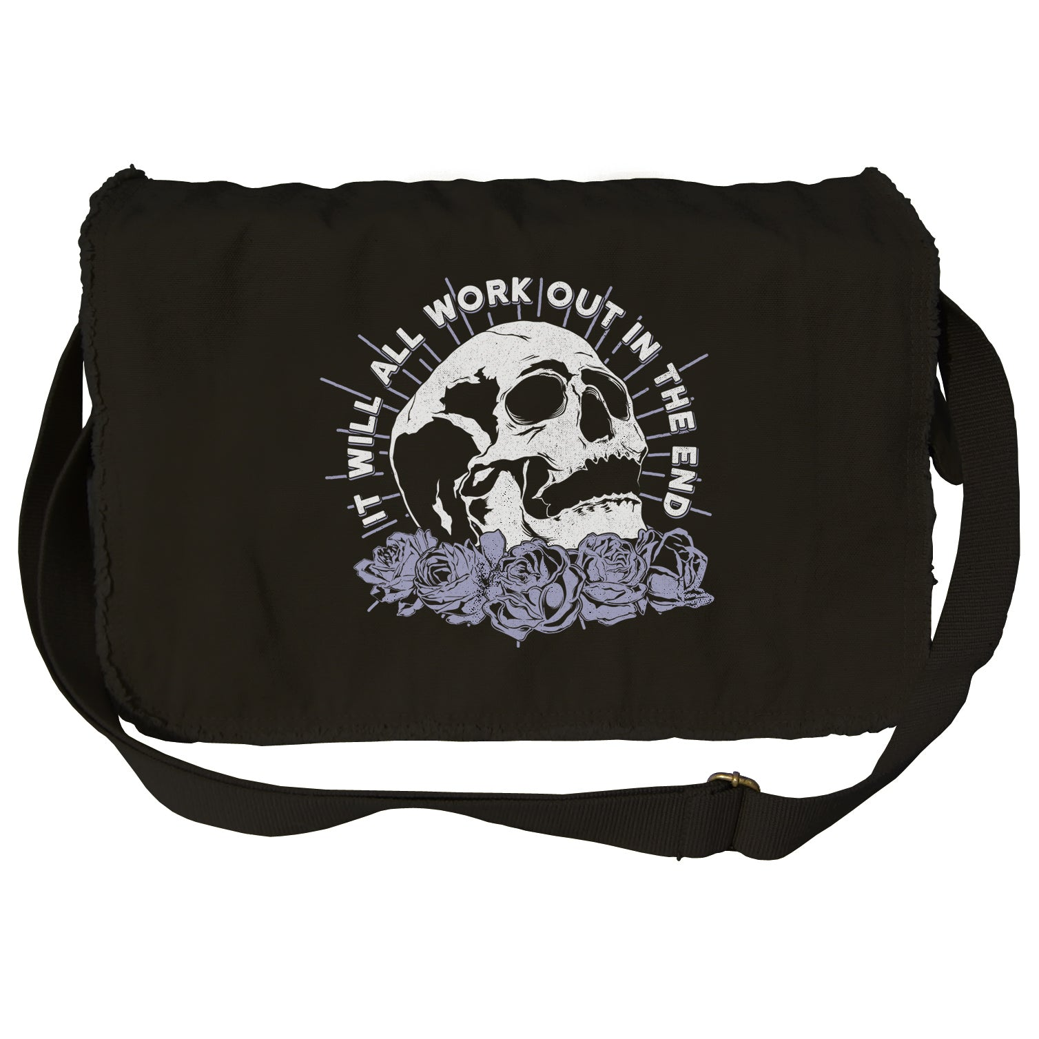 It Will All Work Out In The End Messenger Bag