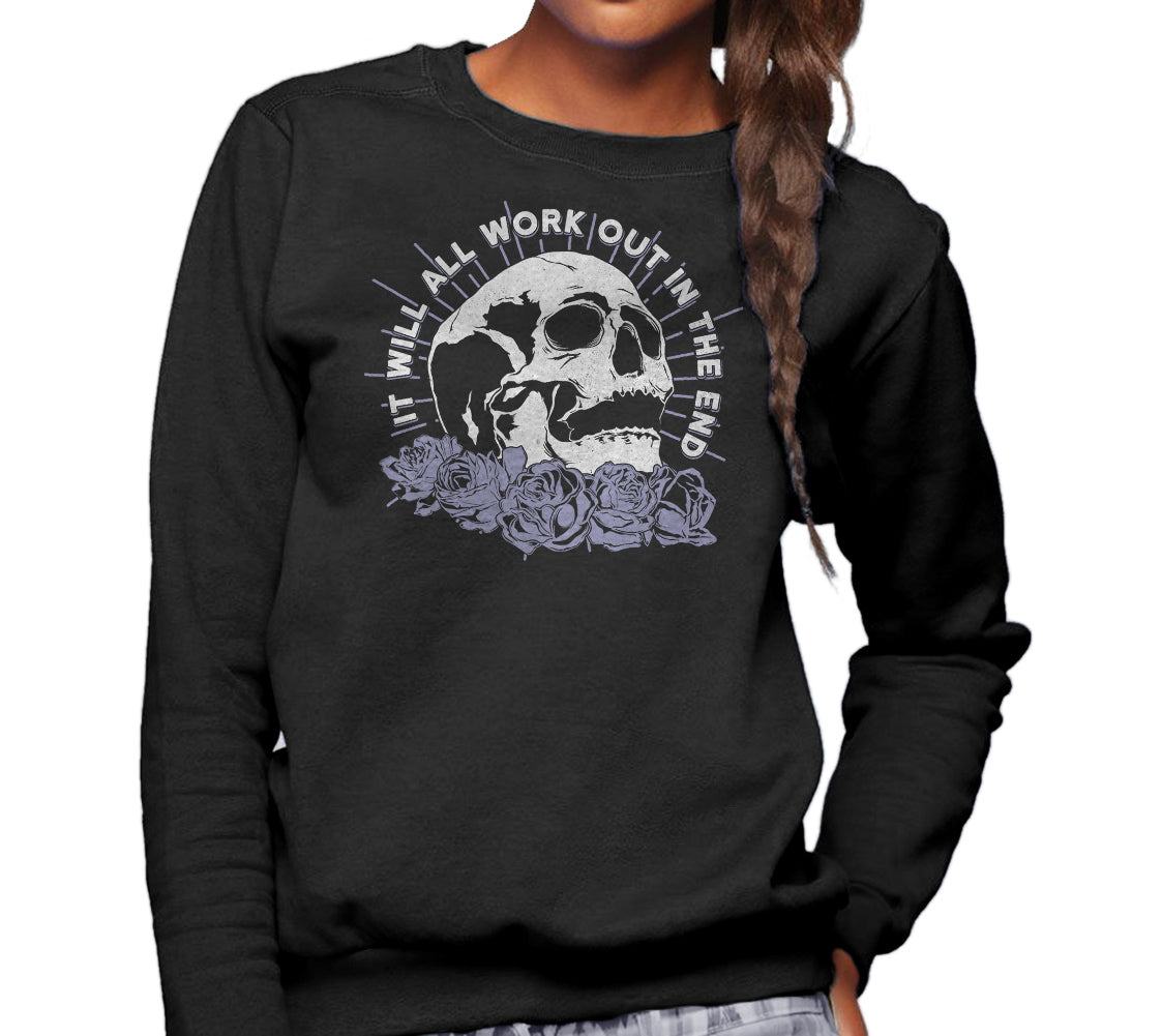Unisex It Will All Work Out In The End Sweatshirt