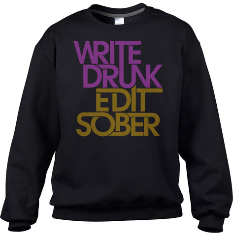 Unisex Write Drunk Edit Sober Sweatshirt