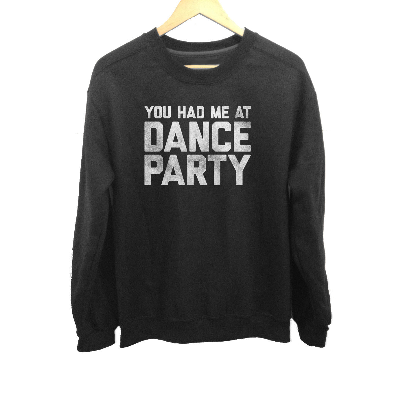 Unisex You Had Me At Dance Party Sweatshirt