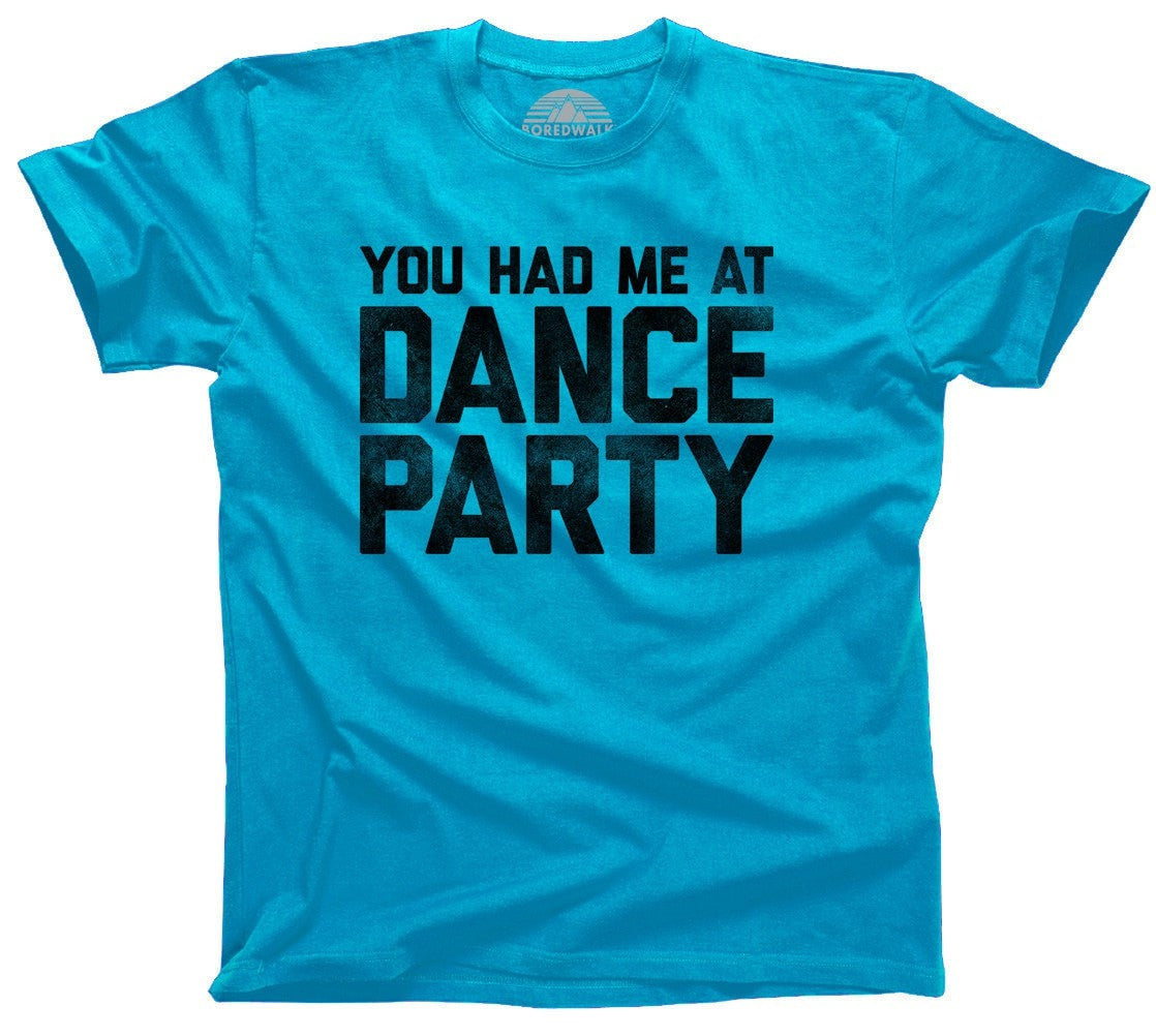 Men's You Had Me At Dance Party T-Shirt