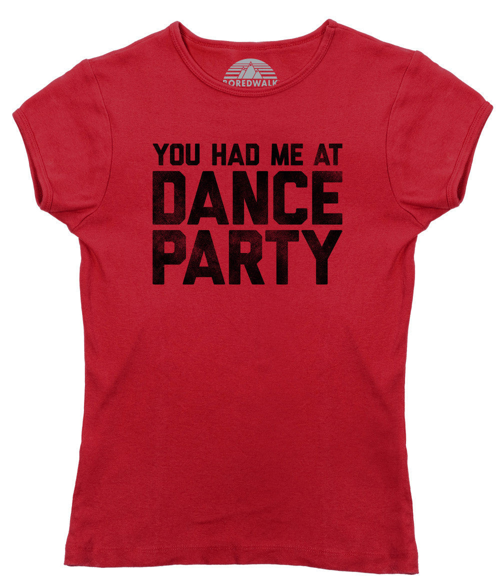 Women's You Had Me At Dance Party T-Shirt