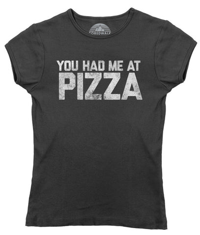 Women's You Had Me at Pizza T-Shirt Hipster Foodie Tshirt