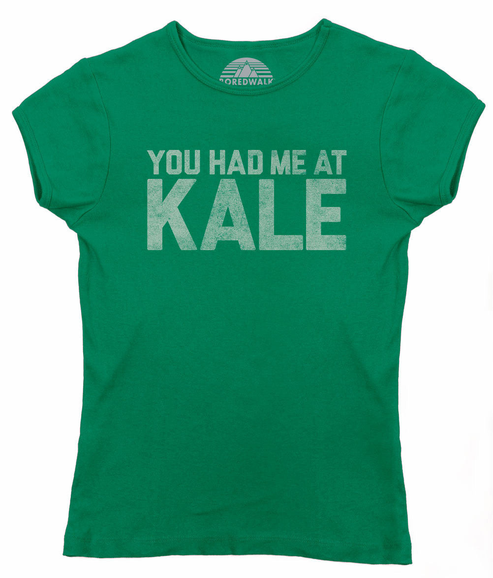 Women's You Had Me at Kale T-Shirt Foodie T-Shirt