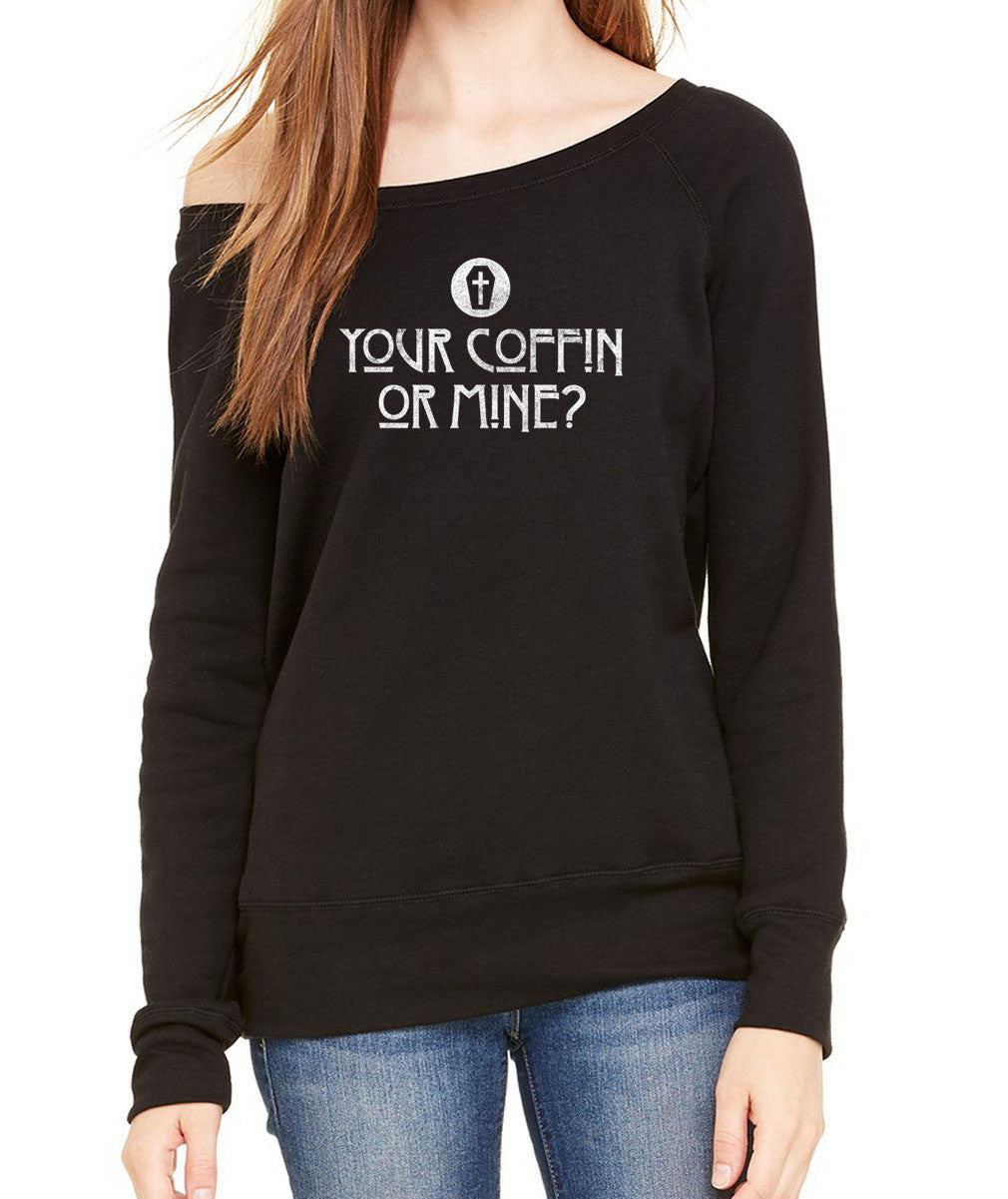 Women's Your Coffin or Mine Scoop Neck Fleece