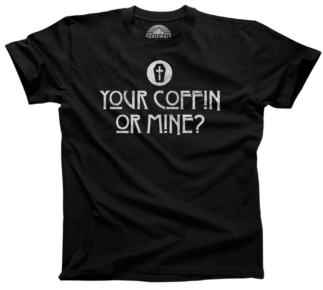 Men's Your Coffin or Mine T-Shirt