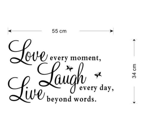 "Wall Decal: ""LOVE every moment, LAUGH every day, LIVE beyond words"" Wall or Window Decal"