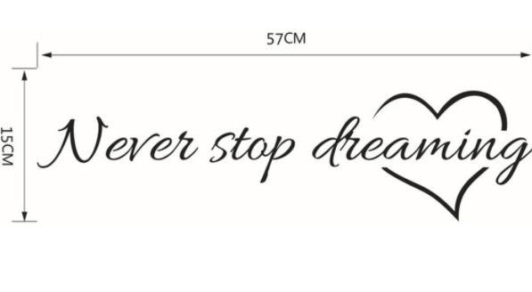 "Wall Decal: ""Never Stop Dreaming"" Wall or Window Decal"