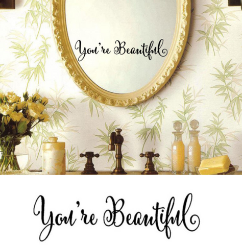 "Wall Decal: ""You're Beautiful"" Wall or Window or Mirror Decal"