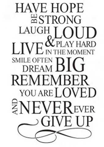 "Wall Decal: ""Have Hope, Be Strong, Laugh Loud, & Play Hard, Live in the Moment, Smile..."" Wall Decal"