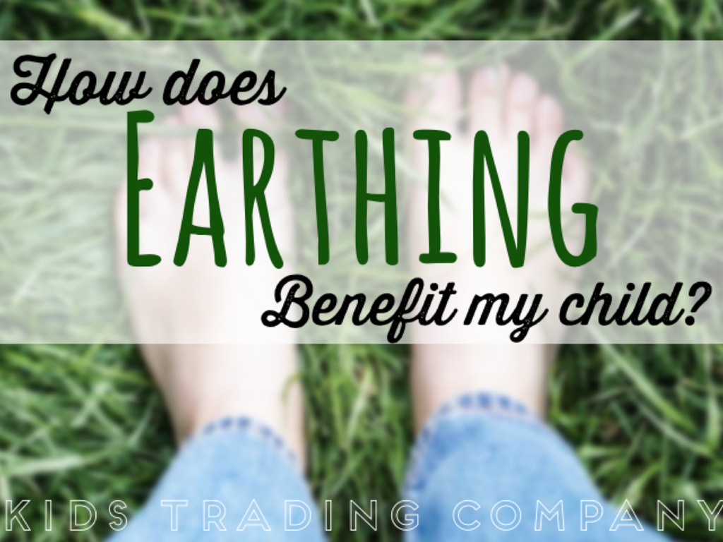 How does Earthing benefit my child?