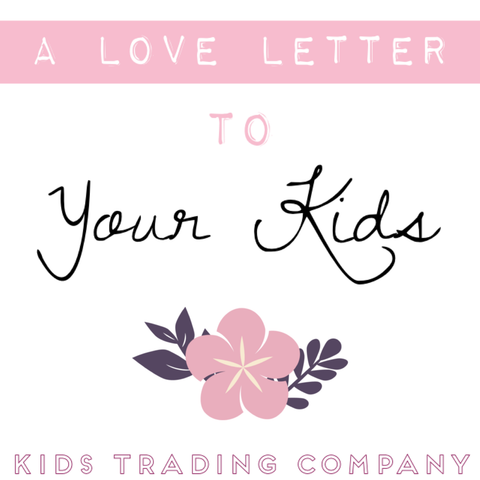 A Love Letter - To Your Kids