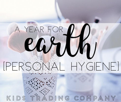 A Year for Earth - Personal Hygiene