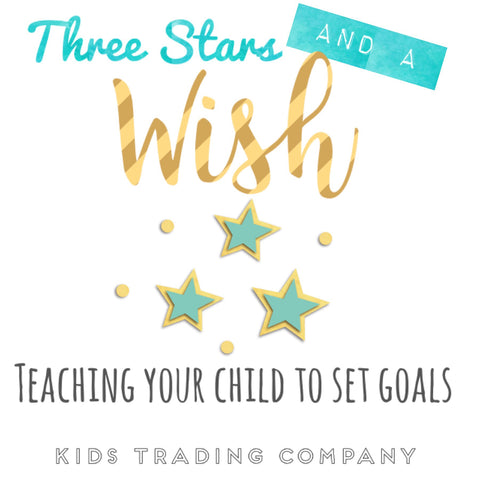 3 Stars and a Wish - Teaching your child to set goals