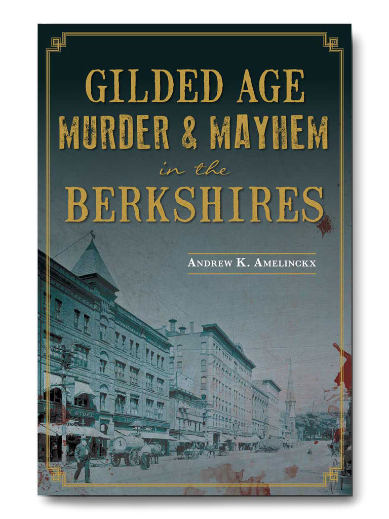 Gilded Age Murder & Mayhem in the Berkshires Cover