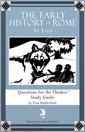 Early History of Rome and The War With Hannibal by Livy: Questions for the Thinker Study Guide E-Book (PDF)