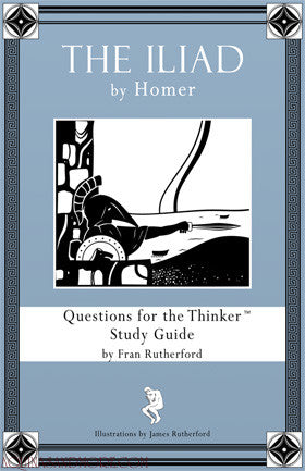 The Iliad by Homer: Questions for the Thinker Study Guide E-Book (PDF)