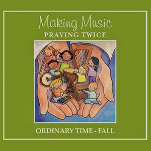 Making Music, Praying Twice: Songs for God's Children - Fall Collection - (MP3 Audio)