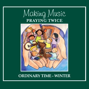 Making Music, Praying Twice: Songs for God's Children -Winter Collection - (MP3 Audio)