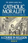 Catholic Morality: A Course in Religion - Book III eBook - Emmanuel Books