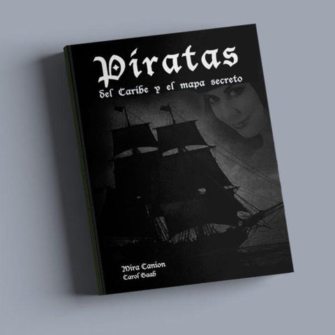 Piratas del Caribe y el mapa secreto by Mira Canion and Carol Gaab
