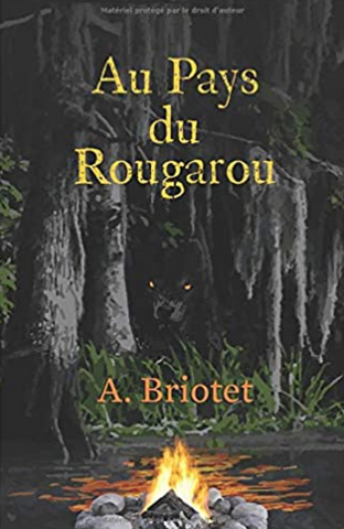 Au Pays du Rougarou (French Edition), by A. Briotet
