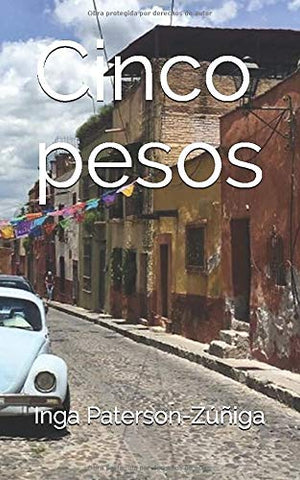 Cinco pesos by Inga Paterson-Zuñiga