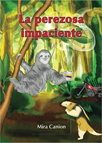 La perezosa impaciente by Mira Canion