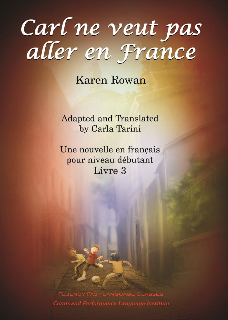 Carl ne veut pas aller en France by Karen Rowan Translated by Carla Tarini