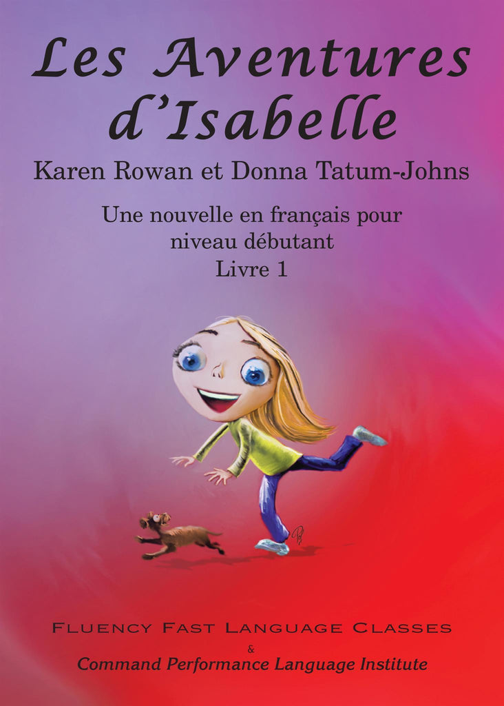 Les Aventures d'Isabelle by Karen Rowan and Donna Tatum-Johns