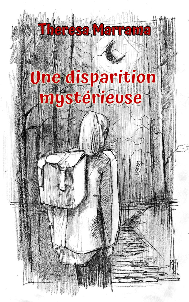 Une disparition mystérieuse (French Edition) by Theresa Marram