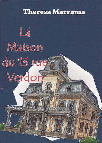 La Maison du 13 rue Verdon (French Edition) by Theresa Marrama