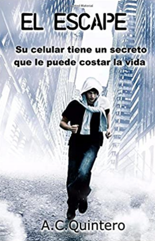 El Escape: Casi me mata el celular, a novel by A.C. Quintero