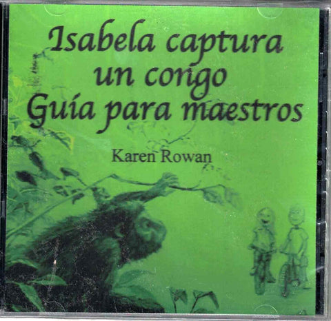 Isabela captura un congo Teacher's Guide on CD-Rom by Karen Rowan