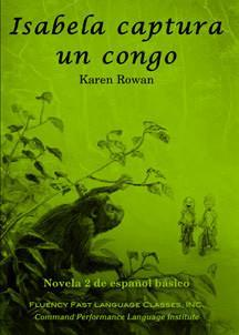 isabela captura un congo Spanish language learning book comprehension-based reader karen rowan