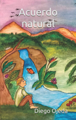 Acuerdo natural, poems by Diego Ojeda