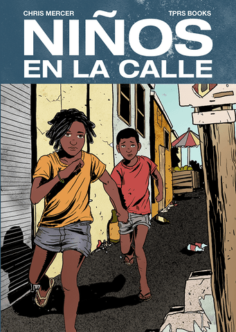 Los niños en la calle by Chris Mercer a Comprehensible Reader for Spanish Language Learners